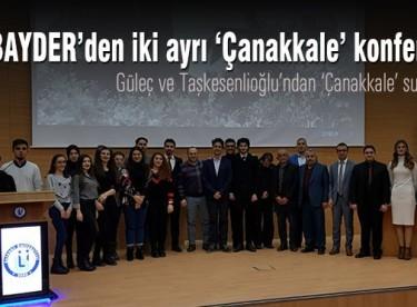 BAYDER'den iki ayrı 'Çanakkale' konferansı