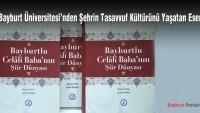 Bayburt Üniversitesi'nden 'Bayburtlu Celali Baba'nın Şiir Dünyası' Eseri