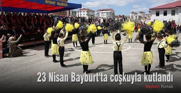 23 Nisan, Bayburt'ta coşkuyla kutlandı