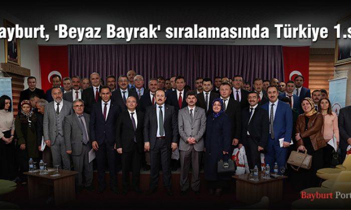 Bayburt, 'Beyaz Bayrak' sıralamasında Türkiye 1.si