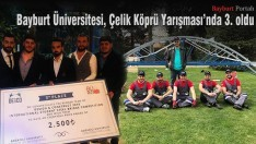 Bayburt Üniversitesi, Çelik Köprü Yarışması'nda 3. oldu
