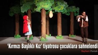 'Kırmızı Başlıklı Kız' tiyatrosu çocuklara sahnelendi