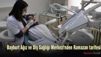 Bayburt Ağız ve Diş Sağlığı Merkezi'nden Ramazan tarifesi