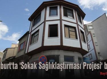 Bayburt'ta 'Sokak Sağlıklaştırması Projesi' başladı