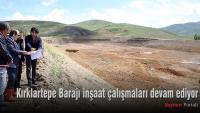 Kırklartepe Barajı inşaat çalışmaları devam ediyor