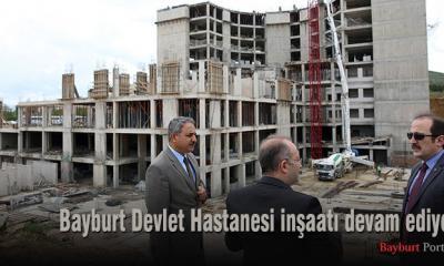 200 yataklı Bayburt Devlet Hastanesi inşaatı devam ediyor
