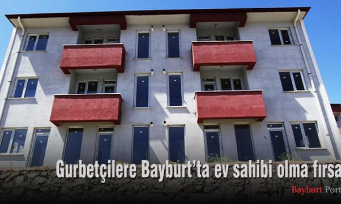 Gurbetçilere Bayburt'ta ev sahibi olma fırsatı