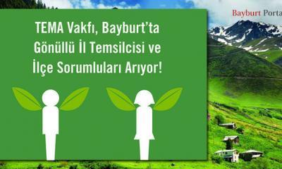 TEMA Vakfı, Bayburt'ta Gönüllü Temsilci Arıyor!