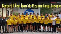 Bayburt İl Özel İdare'de Erzurum kampı başlıyor