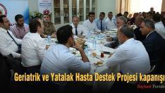 Geriatrik ve Yatalak Hasta Destek Projesi kapanışı