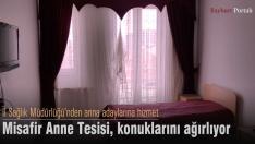 Misafir Anne Tesisi, konuklarını ağırlıyor