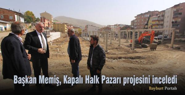Başkan Memiş, Kapalı Halk Pazarı projesini inceledi