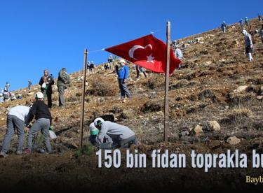 150 bin fidan toprakla buluştu
