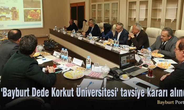 'Bayburt Dede Korkut Üniversitesi' tavsiye kararı alındı