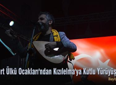 Bayburt Ülkü Ocakları'ndan Kızılelma'ya Kutlu Yürüyüş Gecesi