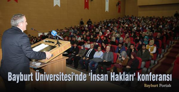 Bayburt Üniversitesi'nde 'İnsan Hakları' konferansı