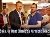 Fikret Saka, Üç Bant Bilardo'da Karadeniz ikincisi oldu