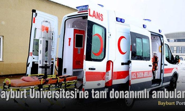Bayburt Üniversitesi'ne tam donanımlı ambulans