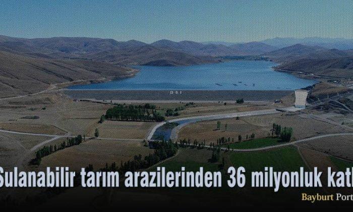 Sulanabilir tarım arazilerinden 36 milyonluk katkı